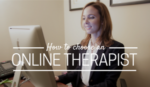 How to Choose an Online Therapist